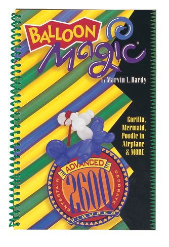 Balloon Magic Advanced 260Q Figures Book