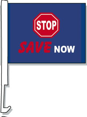 Stop Save Now Car Window Flag